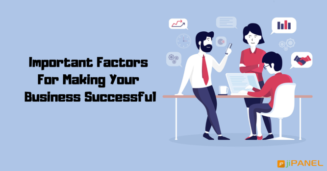 Important Factors For Making Your Business Successful
