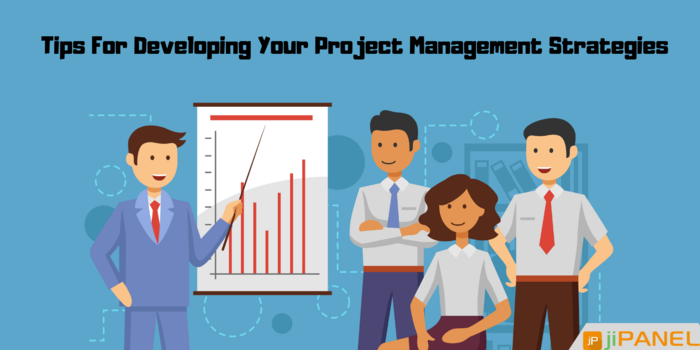 Develop Your Project Management Strategies With These Tips
