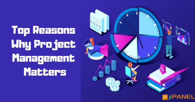 Top Reasons Why Project Management Matters