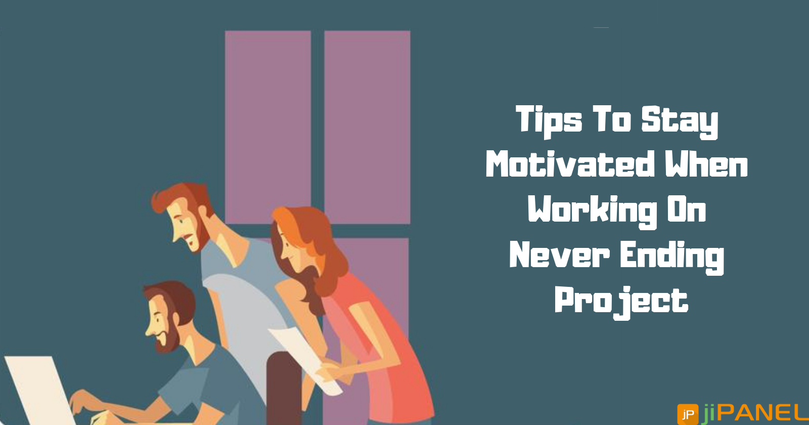 How To Stay Motivated While Working On A Never Ending Project