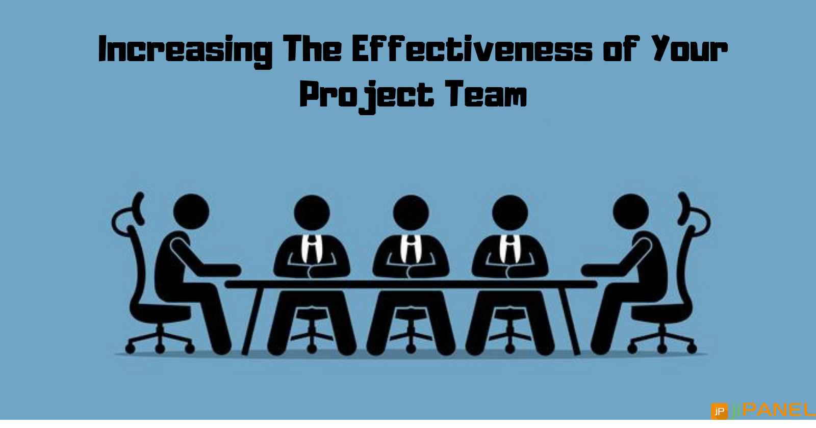 How to Increase the Project Team Effectiveness