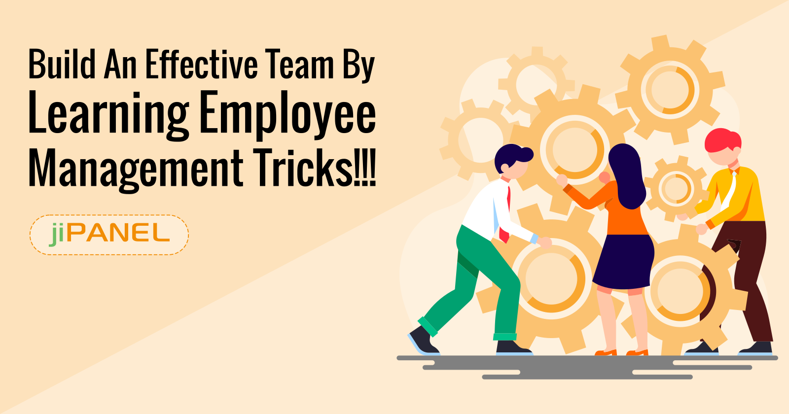Build An Effective Team By Learning Employee Management Tricks!!!
