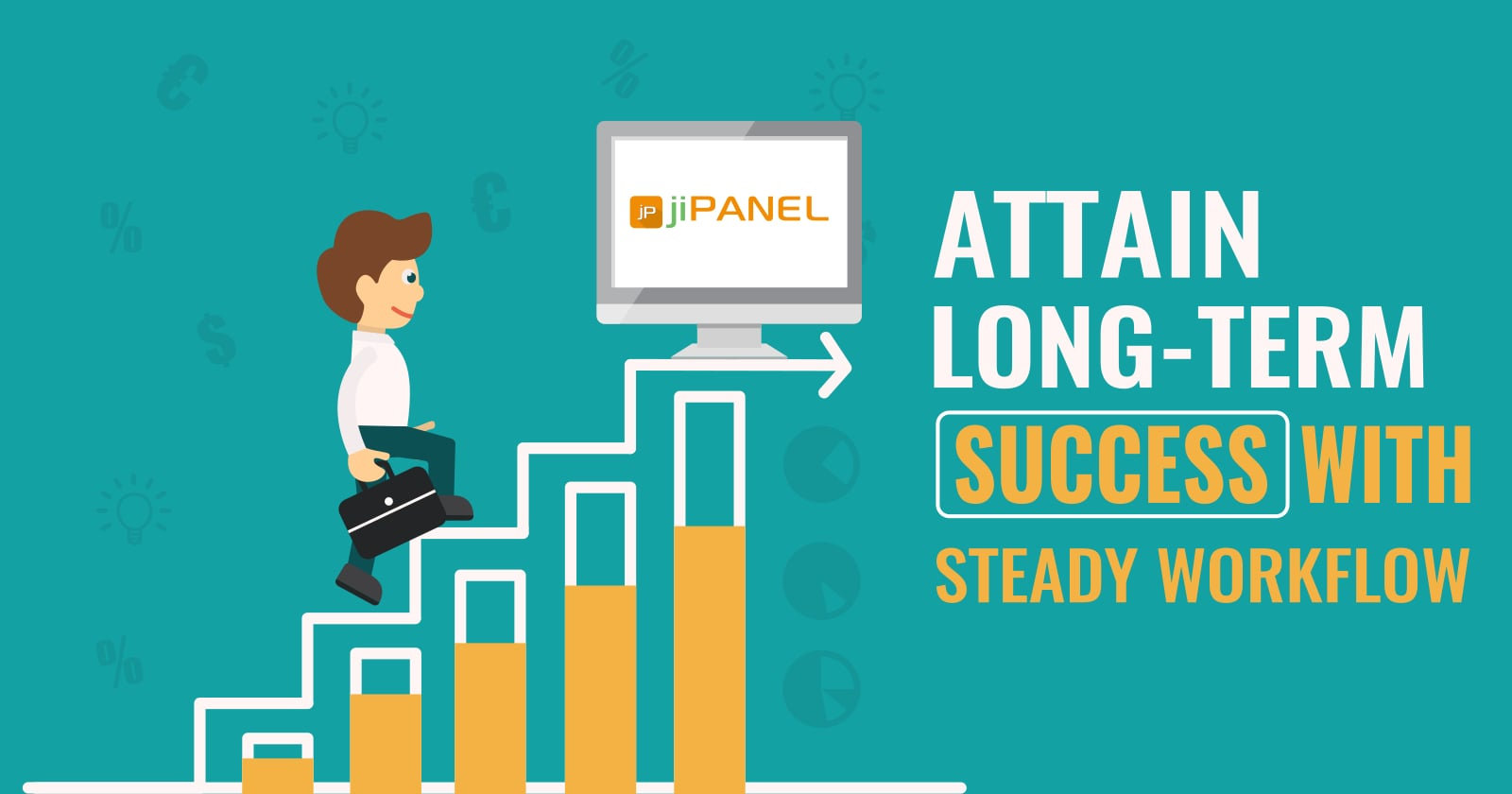 Attain Long-term Success With Steady Workflow